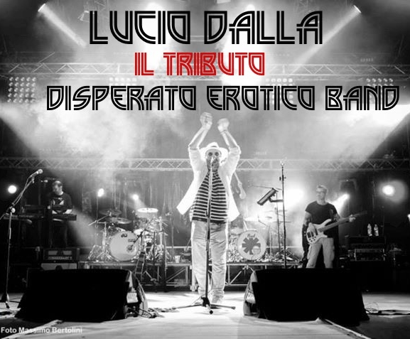 DISPERATO EROTICO BAND Lucio Dalla Tribute