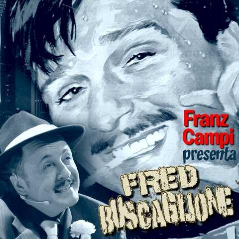 FRED BUSCAGLIONE interpretato da Franz Campi